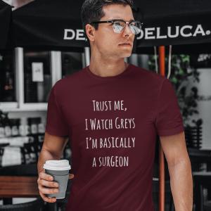 Unisex Trust Me, I Watch Greys T-Shirt