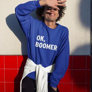 Ok, Boomer Unisex Adult Sweatshirt