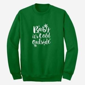 Baby its Cold Outside Unisex Adult Sweatshirt