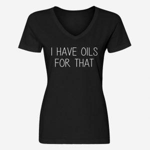Womens I Have Oils for That V-Neck T-Shirt