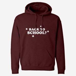 Back to School? Unisex Adult Hoodie