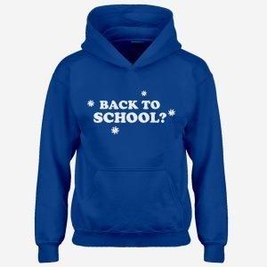 Kids Back to School? Hoodie