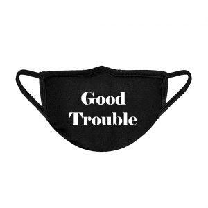 Good Trouble Black Sanitary Face Mask